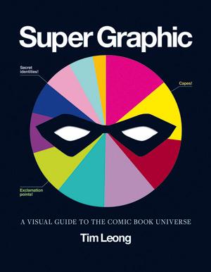 Κάτω, το εξώφυλλο του Super Graphic από τον Tim Leong (εκδόσεις Chronicle Books)